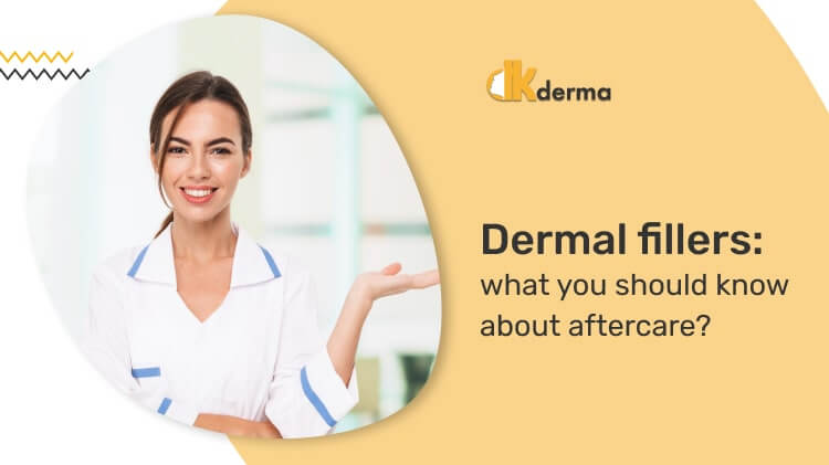 Dermal fillers: what you should know about aftercare?